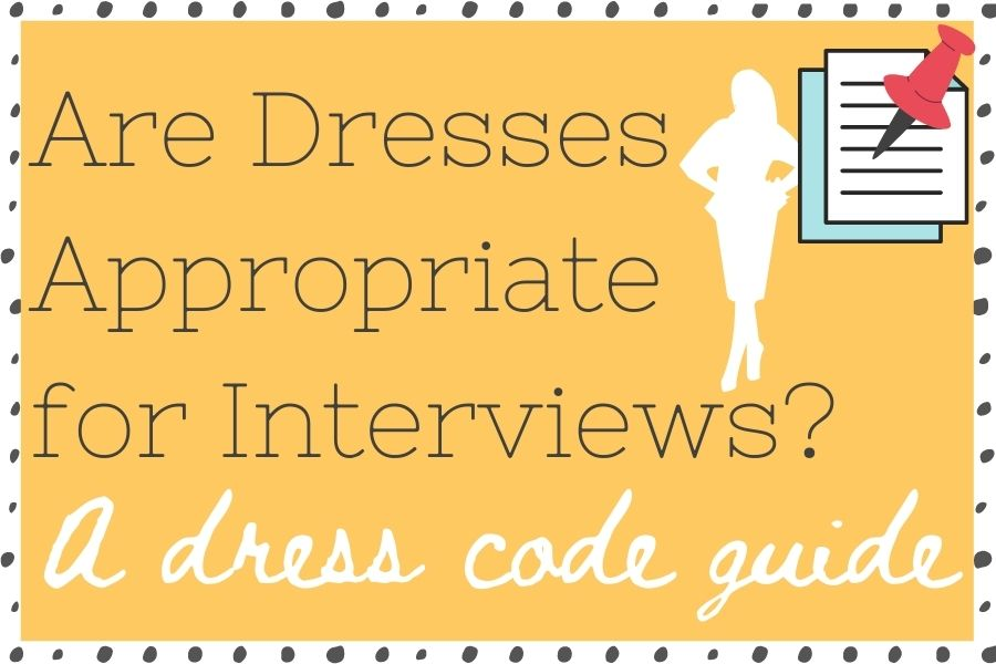 Are dresses appropriate for interviews