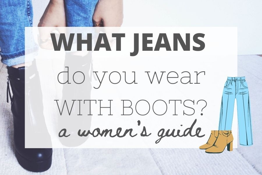 What jeans do you wear with boots