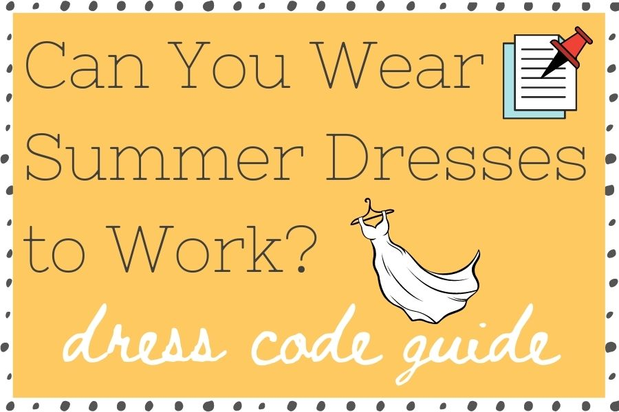Can you wear summer dresses to work