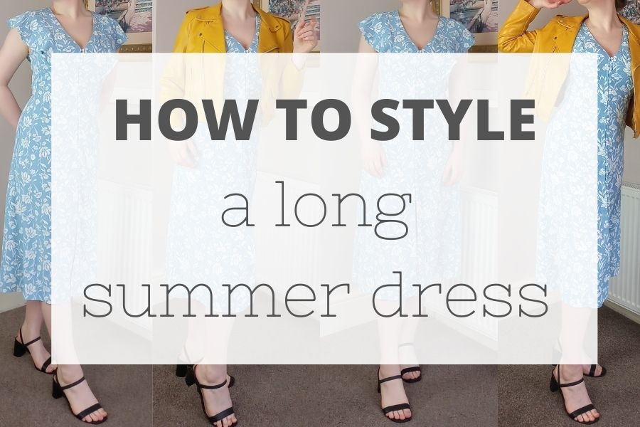 How to style a long summer dress