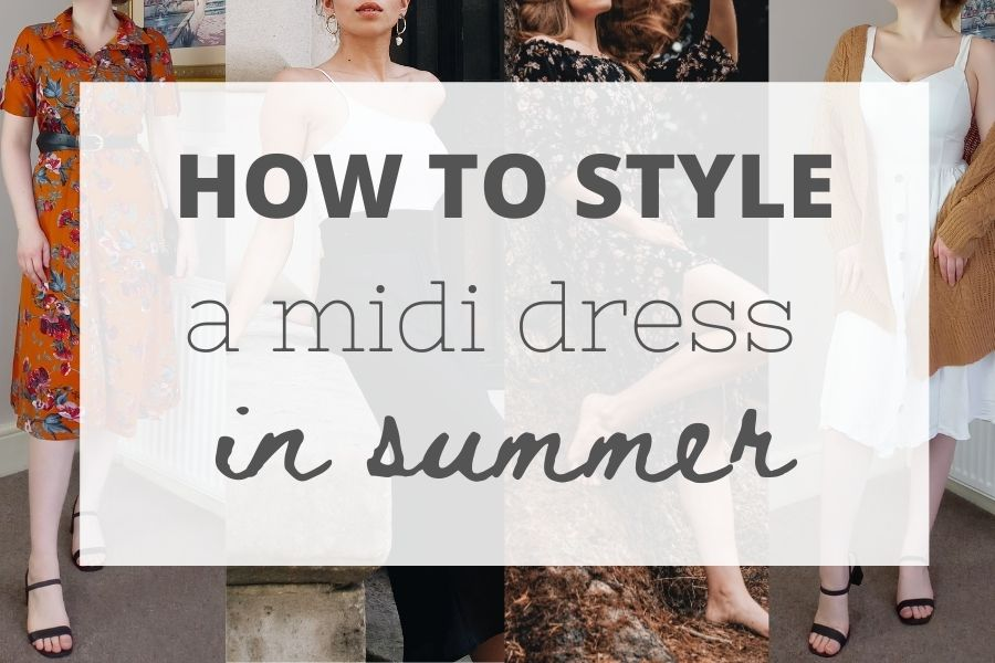 How to style a midi dress in summer