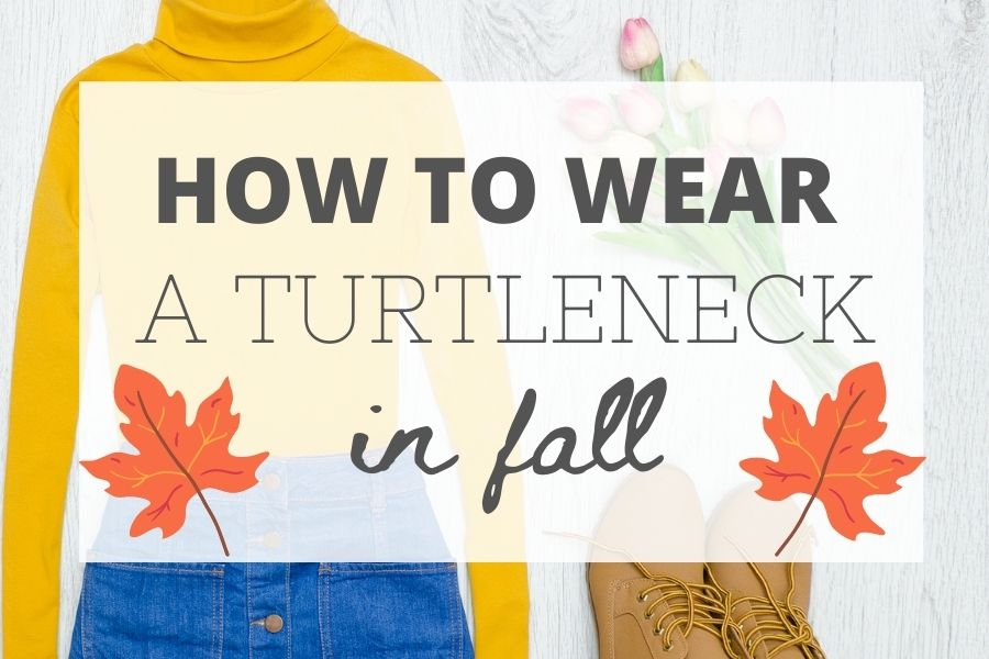 How to wear a turtleneck in fall