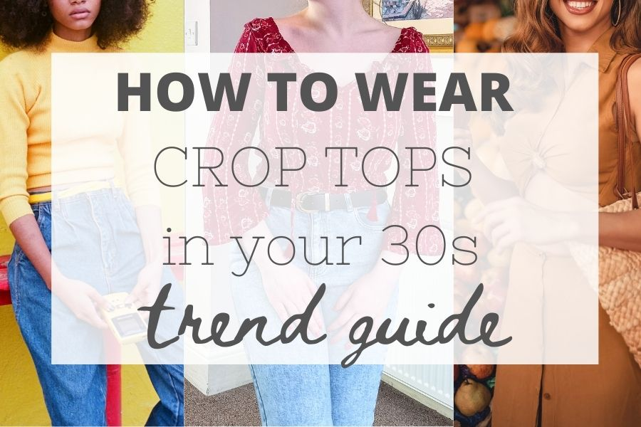 how to wear a crop top in your 30s