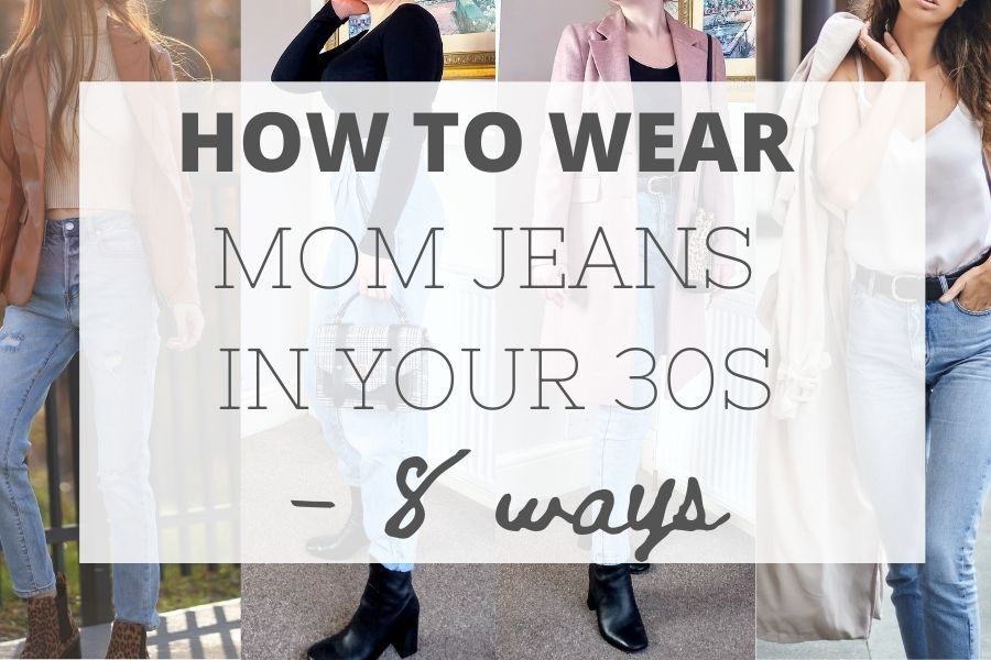 How to wear mom jeans in your 30s