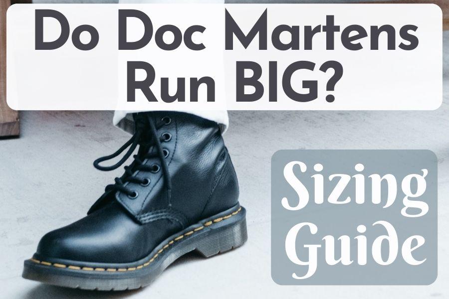 Do Doc Martens Run Big