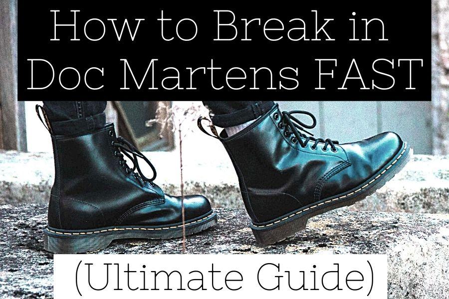 How to break in doc martens