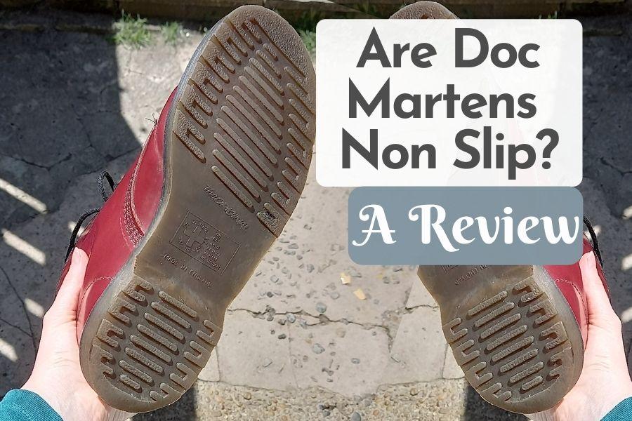 Are Doc Martens Non Slip