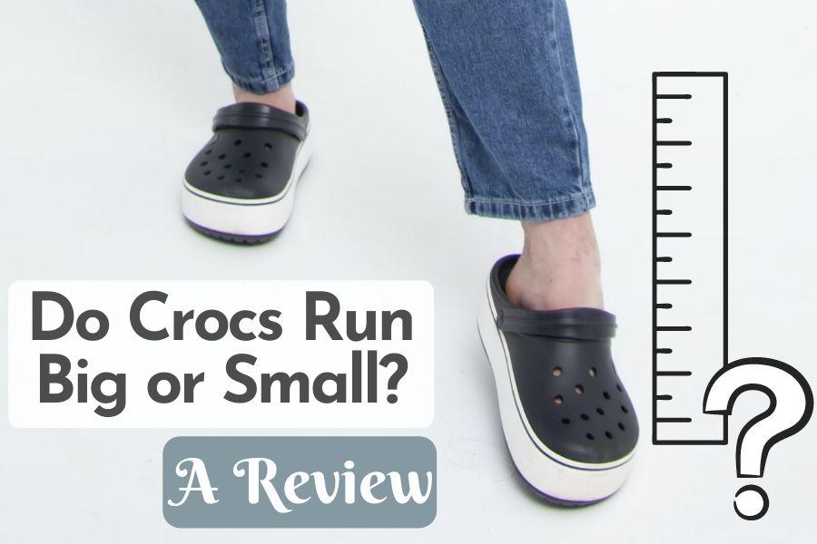 Do Crocs Run Big or Small